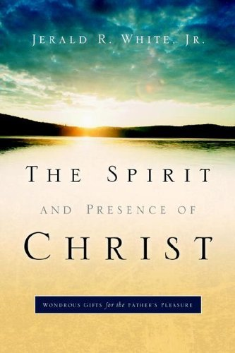 The Spirit and Presence of Christ