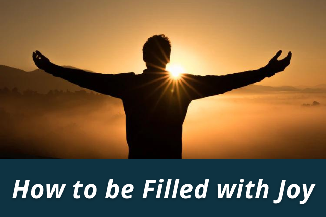 How to be Filled with Joy